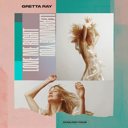 Gretta Ray - Love Me Right / Learning You (Duology Four)